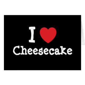I love Cheesecake heart T-Shirt Cards