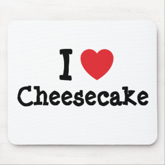 I love Cheesecake heart T-Shirt Mouse Pads