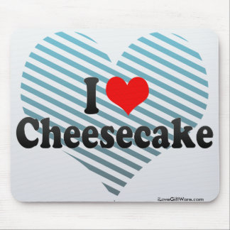 I Love Cheesecake Mouse Pad