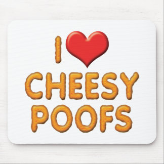 I Love Cheesy Poofs Mouse Pad