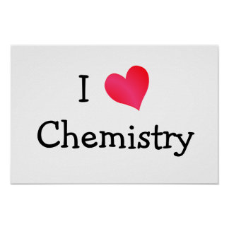 I Love Chemistry Posters