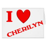 I Love Cherilyn Greeting Card