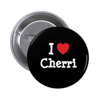 I love Cherri heart T-Shirt Button