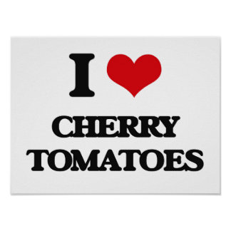 I love Cherry Tomatoes Poster