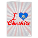 I Love Cheshire, Connecticut Greeting Card