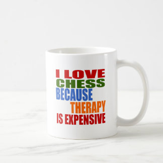 I Love Chess Because Therapy Is Expensive Coffee Mug