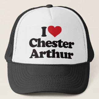 I Love Chester Arthur Trucker Hat