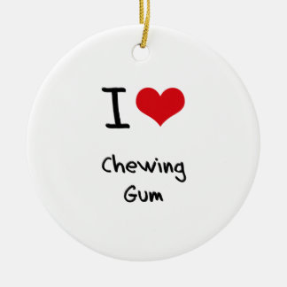 I love Chewing Gum Ceramic Ornament