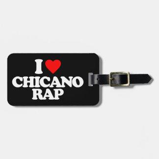 I LOVE CHICANO RAP BAG TAG