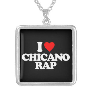 I LOVE CHICANO RAP SILVER PLATED NECKLACE