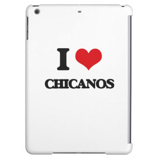 I love Chicanos Case For iPad Air