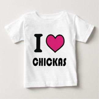 I love chickas t-shirts