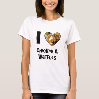 I Love Chicken and Waffles T-Shirt