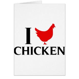 I Love Chicken Card
