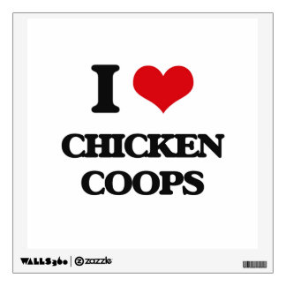 I love Chicken Coops Wall Decals