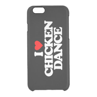 I LOVE CHICKEN DANCE CLEAR iPhone 6/6S CASE