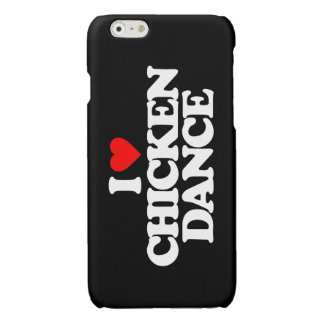 I LOVE CHICKEN DANCE GLOSSY iPhone 6 CASE