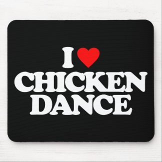 I LOVE CHICKEN DANCE MOUSE PAD
