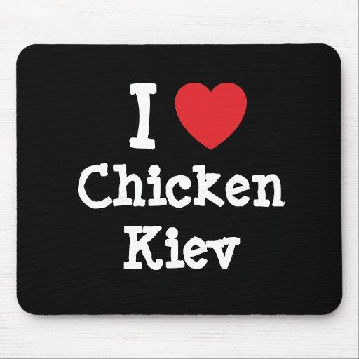 I love Chicken Kiev heart T-Shirt Mouse Pad