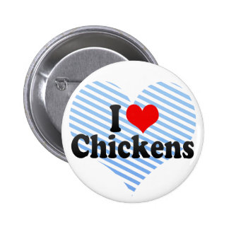 I Love Chickens Buttons