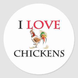 I Love Chickens Classic Round Sticker