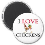 I Love Chickens Refrigerator Magnet