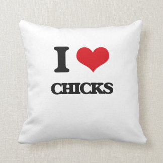 I love Chicks Pillow