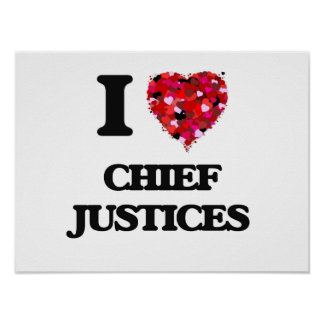 I love Chief Justices Poster