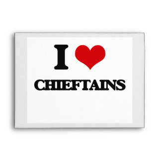 I love Chieftains Envelopes