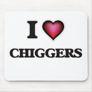 I Love Chiggers Mouse Pad