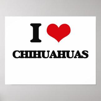 I love Chihuahuas Poster