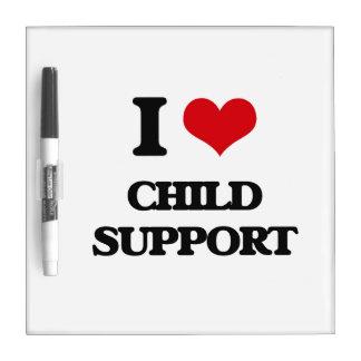 I love Child Support Dry Erase Whiteboard