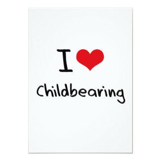 I love Childbearing 5x7 Paper Invitation Card