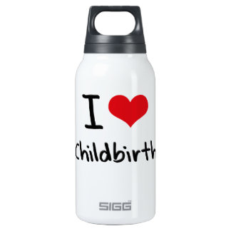 I love Childbirth 10 Oz Insulated SIGG Thermos Water Bottle