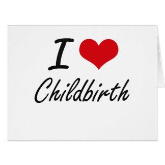 I love Childbirth Artistic Design Large Greeting Card