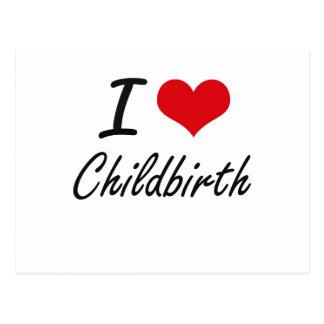 I love Childbirth Artistic Design Postcard