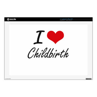 "I love Childbirth Artistic Design Skin For 17"" Laptop"
