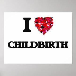 I love Childbirth Poster