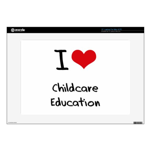 "I love Childcare Education 15"" Laptop Skins"
