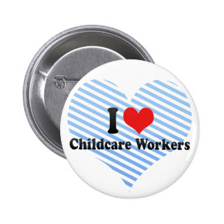 I Love Childcare Workers Pin