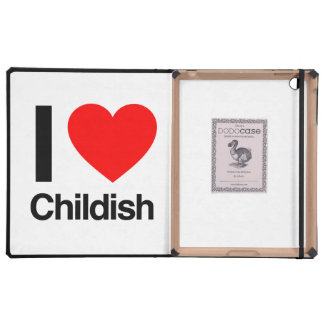 i love childish iPad cover