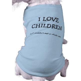 I love children but... pet T shirt