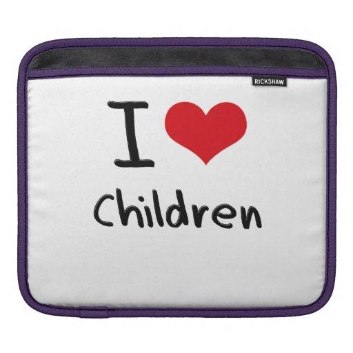 I love Children Sleeves For iPads
