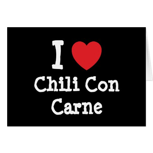 I love Chili Con Carne heart T-Shirt Greeting Card