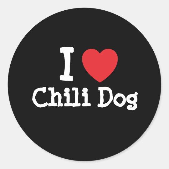 I love Chili Dog heart T-Shirt Classic Round Sticker
