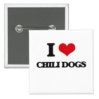 I love Chili Dogs 2 Inch Square Button