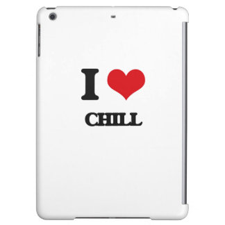 I Love CHILL iPad Air Covers