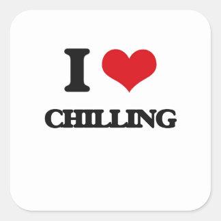I love Chilling Square Stickers