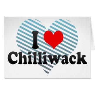 I Love Chilliwack Canada Greeting Card