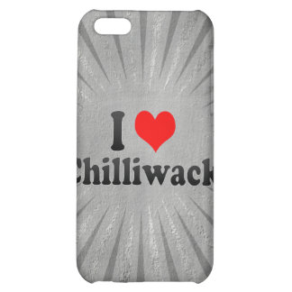 I Love Chilliwack Canada Case For iPhone 5C